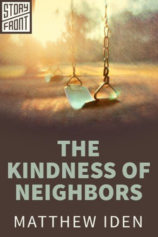 #ThrowbackThursday ~ The Kindness of Neighbors by Matthew Iden #Crime #Thriller