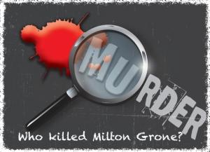 WhoKilledMiltonGrone