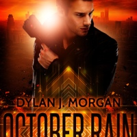 October Rain ~ #Sci-Fi #Dystopian Future @dylanjmorgan #SundayBlogShare