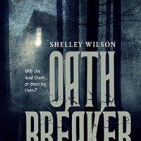 Oath Breaker by Shelley Wilson #YoungAdult #Fantasy @ShelleyWilson72 #FridayReads