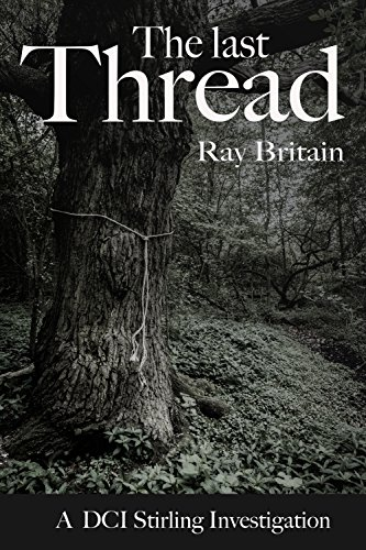 #Interview with Ray Britain #author of The Last Thread #Crime @ray_britain #SundayBlogShare