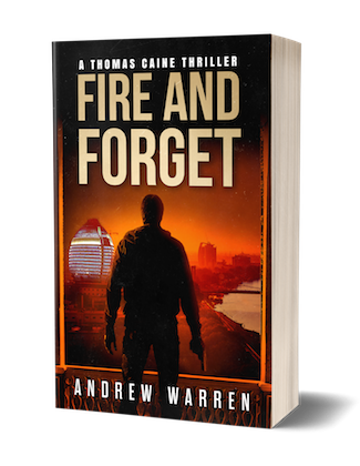Fire and Forget ~ A Thomas Caine #Thriller by Andrew Warren #Spotlight #Excerpt @aawarren71