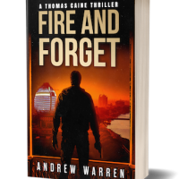 Fire and Forget ~ A Thomas Caine #Thriller by Andrew Warren #Spotlight #Excerpt @aawarren71
