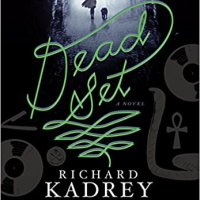 #ThrowbackThursday ~ Dead Set by Richard Kadrey #YA #Fantasy #Paranormal
