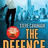 The Defence (Eddie Flynn #1) by Steve Cavanagh #LegalThriller @SSCav #TuesdayBookBlog
