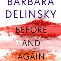 Before And Again by @BarbaraDelinsky A tale of loss, acceptance and new beginnings #TuesdayBookBlog #NetGalley #BeforeAndAgain