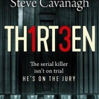 TH1RT3EN (Eddie Flynn Book 4) by Steve Cavanagh ~ #FridayReads Excellent Courtroom Thriller #NetGalley #ThatBookThatHook
