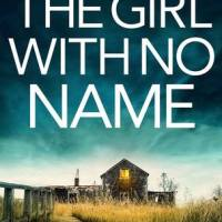 The Girl With No Name (Detective Josie Quinn Book 2) by @Lisalregan #CrimeFiction #Book Review @bookouture #TuesdayBookBlog