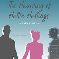 The Haunting of Hattie Hastings (Parts 1, 2 & 3) by @audbyname Mini #BookReviews #GhostStory