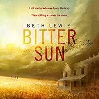 Bitter Sun by Beth Lewis ~ Evocative & Dark 1970s #Fiction @bethklewis #FridayReads