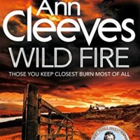 Wild Fire (Shetland Book 8) by Ann Cleeves #Scottish Crime Fiction @anncleeves #JimmyPerez #TuesdayBookBlog