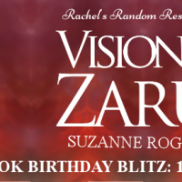 Birthday Blog Blitz for Visions of Zarua by Suzanne Rogerson #GuestPost @rararesources #FridayReads