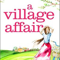 A Village Affair by Julie Houston ~ Contemporary #Romantic #Fiction reviewed for #RBRT @JulieHouston2 #FridayReads