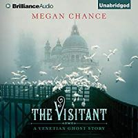 #ThrowbackThursday ~ The Visitant (A Venetian Ghost Story) by Megan Chance #HistoricalFiction