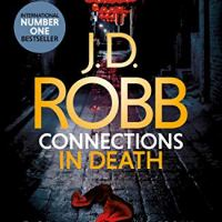Connections In Death (In Death #48) by J.D. Robb ~ Futuristic #Crime Series #TuesdayBookBlog @MacmillanAudio