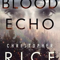 Blood Echo (Burning Girl #2) by Christopher Rice ~ Mystery/Thriller #New Release @chrisricewriter #NetGalley #BloodEcho