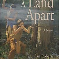 #GuestPost ~ Ian Roberts #Author of A Land Apart #NativeAmerican #Historical Fiction