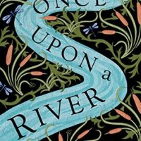 Once Upon a River by Diane Setterfield ~ Historical Fiction #TuesdayBookBlog @DianeSetterfie1 #NetGalley #OnceUponARiver