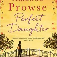Perfect Daughter by @MrsAmandaProwse ~ Contemporary Family Drama #BookReview #FridayReads