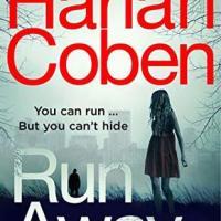 Run Away By @HarlanCoben ~ Suspense/Thriller #BookReview Family Drama #TuesdayBookBlog #NetGalley #RunAway