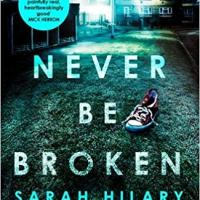 Never Be Broken (DI Marnie Rome #6) by Sarah Hilary #PoliceProcedural #CrimeFiction @sarah_hilary #TuesdayBookBlog