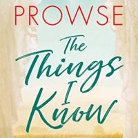 The Things I Know by @MrsAmandaProwse #ContemporaryFiction ~ These are the things I know…  #TuesdayBookBlog