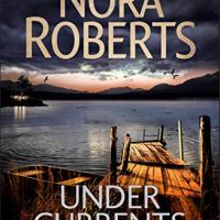 Under Currents by Nora Roberts ~ Every Town Has It's Ugly Little Secrets #FamilySaga #TuesdayBookBlog @NoraRobertsFans