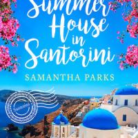 #BlogTour ~ The Summer House in Santorini by Samantha Parks #RomanticMystery @samanthajgale @rararesources