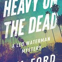 Heavy on the Dead (Leo Waterman #12) by G.M. Ford ~ Murder/Mystery #AudiobookReview