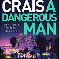 A Dangerous Man (Elvis Cole/Joe Pike #18) by Robert Crais #CrimeFiction in Los Angeles #FridayReads