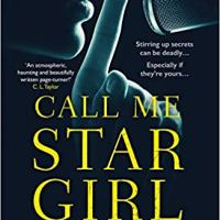 Call Me Star Girl by Louise Beech ~ Stirring up secrets can be deadly... #Contemporary #Psychological @LouiseWriter