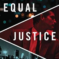 An Equal Justice (David Adams #1) by Chad Zunker ~ If it looks too good to be true... #NetGalley @chadzunker #AnEqualJustice #FridayReads
