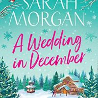 A Wedding in December by Sarah Morgan ~ Christmas in Colorado #NetGalley @SarahMorgan #AWeddinginDecember