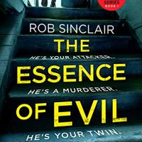 The Essence of Evil (DI Dani Stephens Book One) by Rob Sinclair #Crime #Thriller @RSinclairAuthor #FridayReads