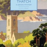 Fire in The Thatch: A Devon Mystery by E.C.R. Lorac ~ British Library #CrimeClassics #PoliceProcedural #TuesdayBookBlog