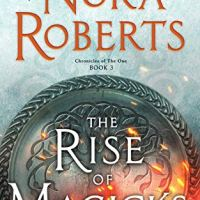 The Rise of Magicks (Chronicles of The One: Book 3) by Nora Roberts #PostApocalyptic #Fantasy #TuesdayBookBlog