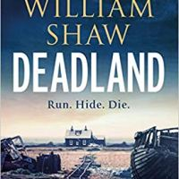 Deadland (DS Alexandra Cupidi #2) by William Shaw ~ Run. Hide. Die. @william1shaw @QuercusBooks #TuesdayBookBlog