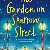 The Garden On Sparrow Street by Tilly Tennant ~ Contemporary Festive #Romance @TillyTenWriter @bookouture #FridayReads