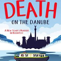 Death on the Danube: A New Year's Murder in Budapest by Jennifer S. Alderson #CosyMystery @JSAauthor #RBRT #FridayReads