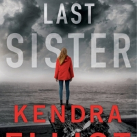 The Last Sister by @KendraElliot ~ Deadly Secrets in Rural Oregon #LastSisterBlogTour #NetGalley #Suspense