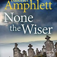 None The Wiser (Detective Mark Turpin Book 1) by @RachelAmphlett ~ What if some secrets were never meant to stay buried? #CrimeFiction #TuesdayBookBlog