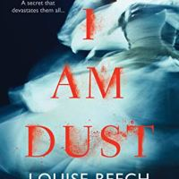 I Am Dust by Louise Beech ~ A Haunted Theatre, A Murdered Actress @LouiseWriter #Murder #Mystery #TuesdayBookBlog