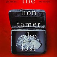 The Lion Tamer Who Lost by @LouiseWriter ~ Be Careful What You Wish For... #ContemporaryFiction @OrendaBooks #TuesdayBookBlog