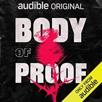 Body of Proof: An Audible Original by Darrell Brown and Sophie Ellis #TrueCrime #Podcast #Murder