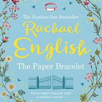 The Paper Bracelet by @EnglishRachael ~ Every baby's bracelet held a mother's secret... #DualTimeline #BookReview #FridayReads