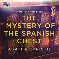 The Mystery of the Spanish Chest ~ A Shory Story by Agatha Christie #AudioBookReview #HerculePoirot #ClassicCrime #AgathaChristie
