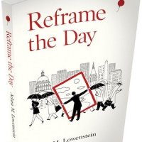 #Extract from Reframe the Day by Adam M. Lowenstein @amlowenstein #SelfHelp #Motivational #reframetheday
