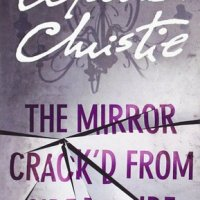 The Mirror Crack'd From Side To Side by Agatha Christie #ClassicCrime #Mystery #TuesdayBookBlog