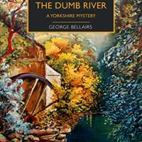 The Body in the Dumb River by George Bellairs ~ British Library #CrimeClassics #Murder #Mystery