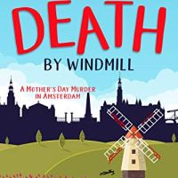 Death by Windmill: A Mother's day Murder in Amsterdam by Jennifer S. Alderson #BookReview for #RBRT #CosyMystery